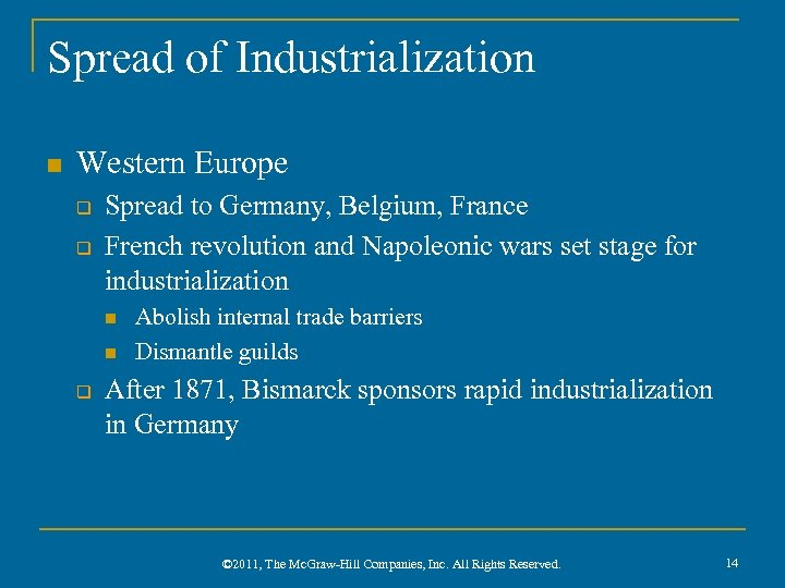 Spread of Industrialization n Western Europe q q Spread to Germany, Belgium, France French