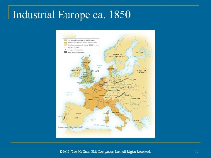 Industrial Europe ca. 1850 © 2011, The Mc. Graw-Hill Companies, Inc. All Rights Reserved.