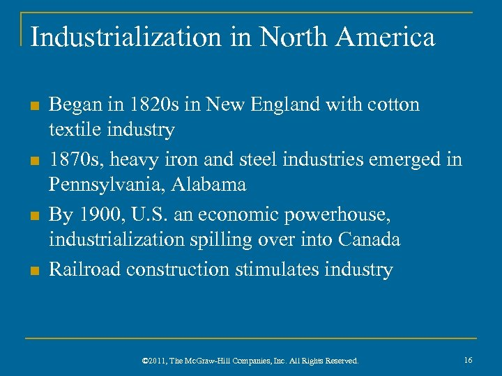 Industrialization in North America n n Began in 1820 s in New England with