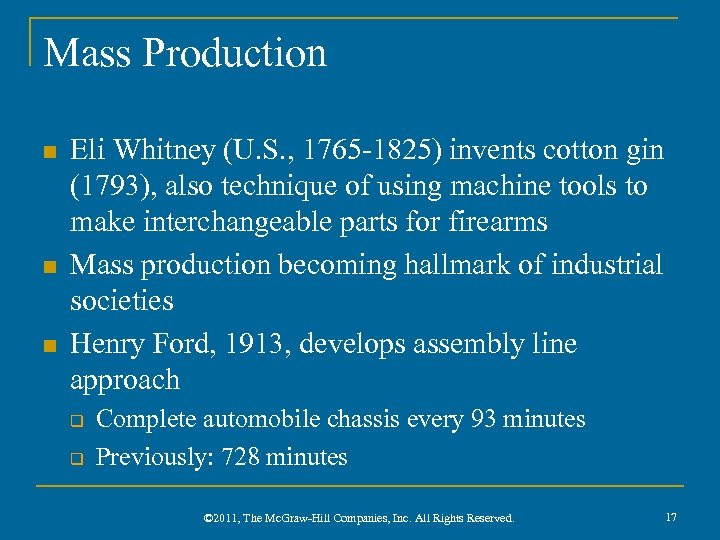 Mass Production n Eli Whitney (U. S. , 1765 -1825) invents cotton gin (1793),