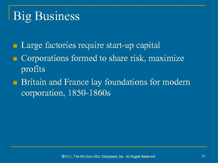 Big Business n n n Large factories require start-up capital Corporations formed to share
