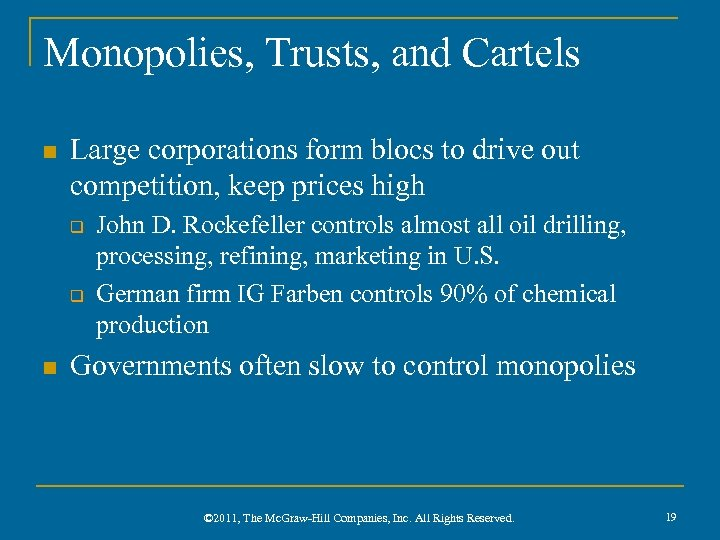 Monopolies, Trusts, and Cartels n Large corporations form blocs to drive out competition, keep