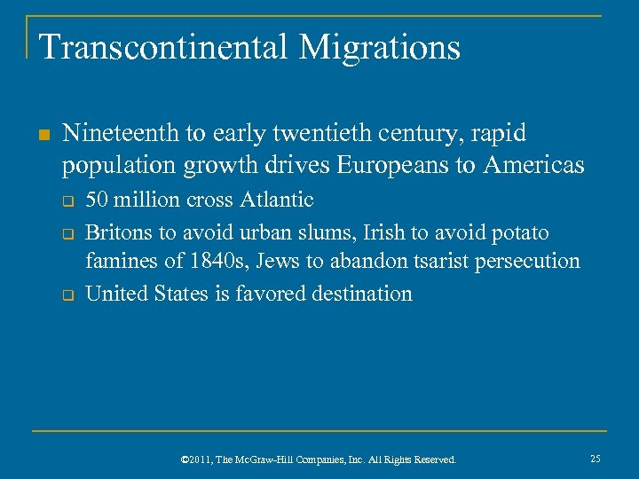Transcontinental Migrations n Nineteenth to early twentieth century, rapid population growth drives Europeans to