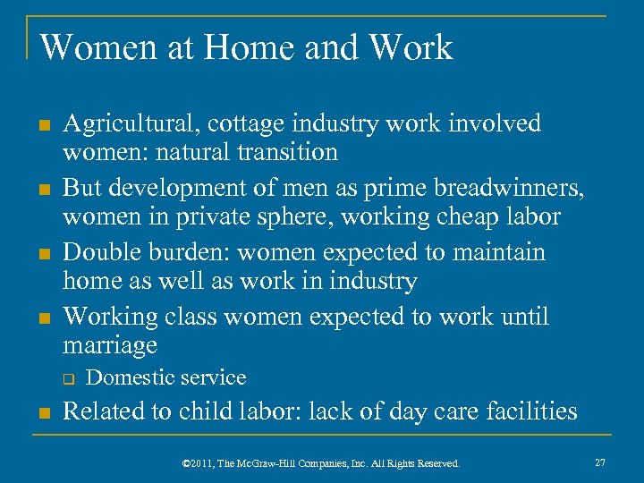 Women at Home and Work n n Agricultural, cottage industry work involved women: natural