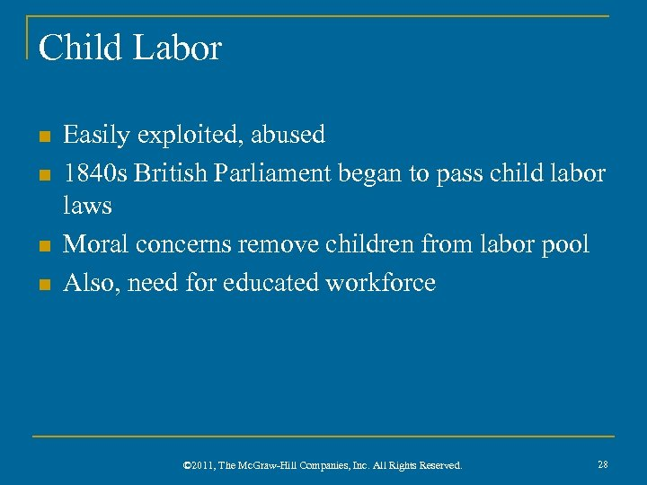 Child Labor n n Easily exploited, abused 1840 s British Parliament began to pass