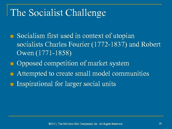The Socialist Challenge n n Socialism first used in context of utopian socialists Charles