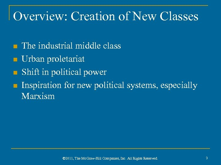 Overview: Creation of New Classes n n The industrial middle class Urban proletariat Shift