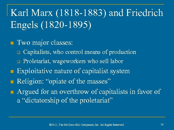 Karl Marx (1818 -1883) and Friedrich Engels (1820 -1895) n Two major classes: q