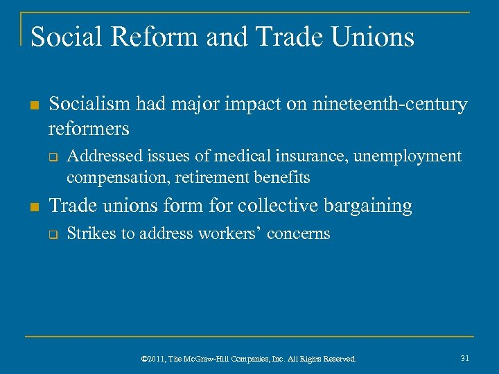 Social Reform and Trade Unions n Socialism had major impact on nineteenth-century reformers q