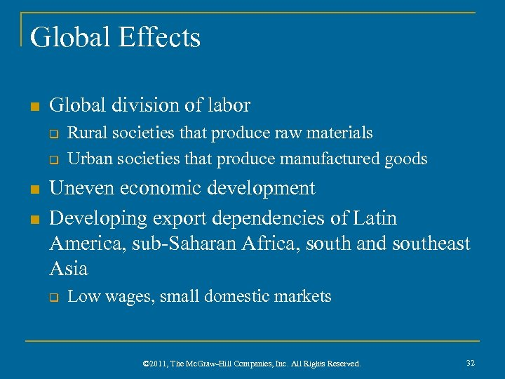 Global Effects n Global division of labor q q n n Rural societies that