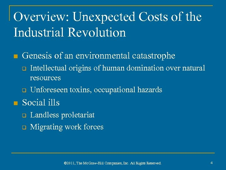 Overview: Unexpected Costs of the Industrial Revolution n Genesis of an environmental catastrophe q