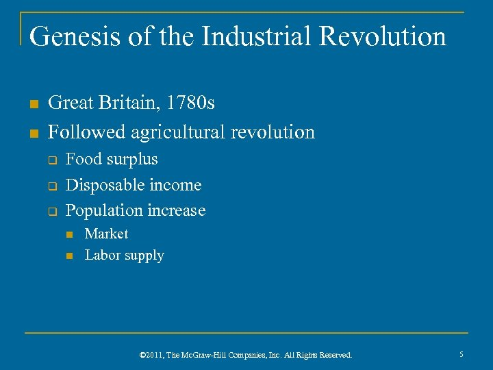 Genesis of the Industrial Revolution n n Great Britain, 1780 s Followed agricultural revolution