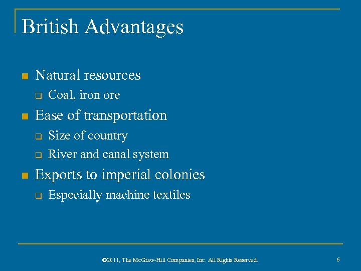 British Advantages n Natural resources q n Ease of transportation q q n Coal,