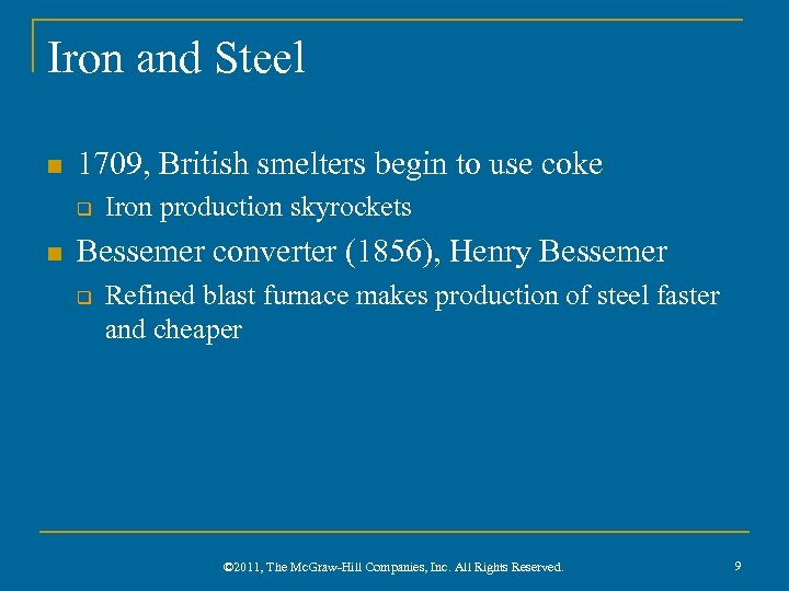 Iron and Steel n 1709, British smelters begin to use coke q n Iron
