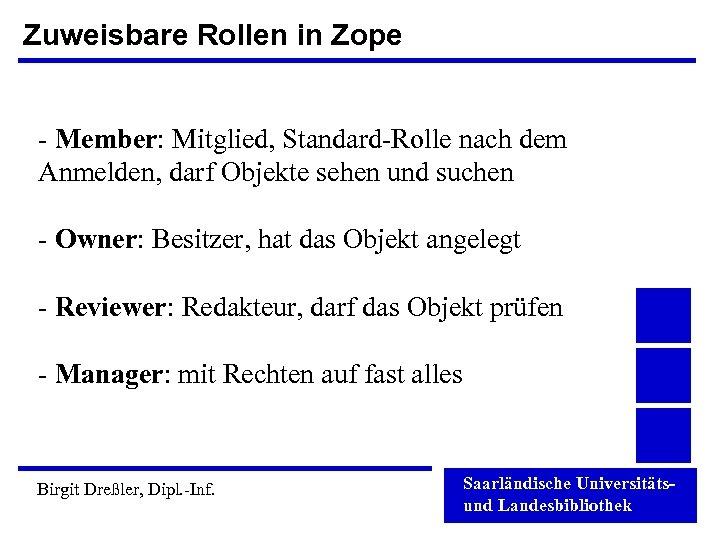 Zuweisbare Rollen in Zope - Member: Mitglied, Standard-Rolle nach dem Anmelden, darf Objekte sehen