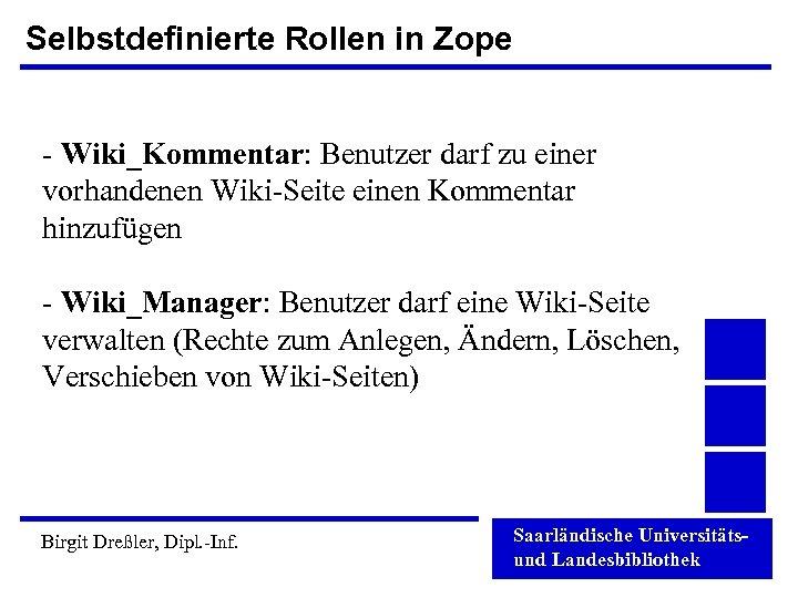 Selbstdefinierte Rollen in Zope - Wiki_Kommentar: Benutzer darf zu einer vorhandenen Wiki-Seite einen Kommentar