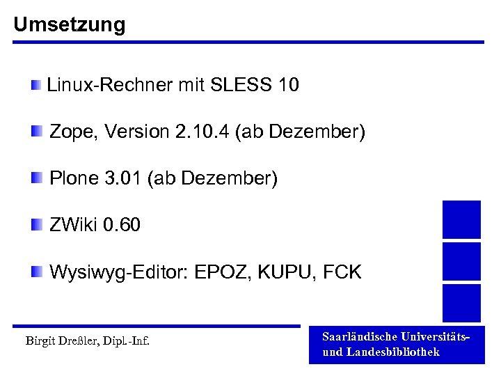 Umsetzung Linux-Rechner mit SLESS 10 Zope, Version 2. 10. 4 (ab Dezember) Plone 3.