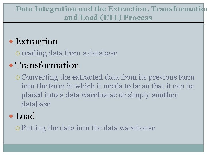Data Integration and the Extraction, Transformation and Load (ETL) Process Extraction reading data from