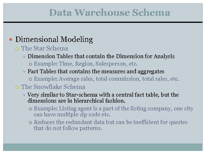 Data Warehouse Schema Dimensional Modeling The Star Schema Dimension Tables that contain the Dimension