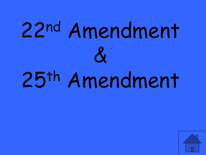 nd 22 Amendment & th Amendment 25