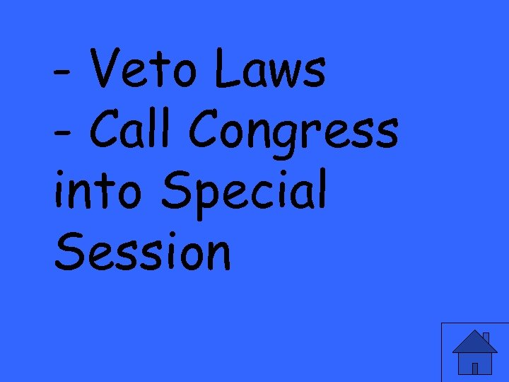 - Veto Laws - Call Congress into Special Session