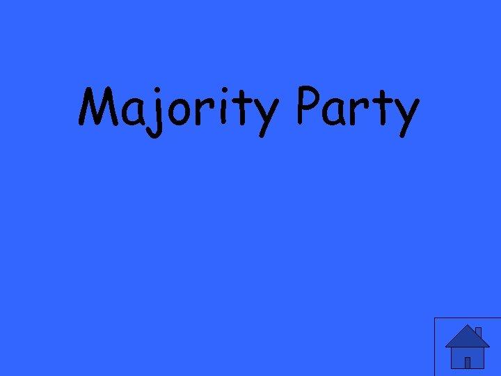 Majority Party