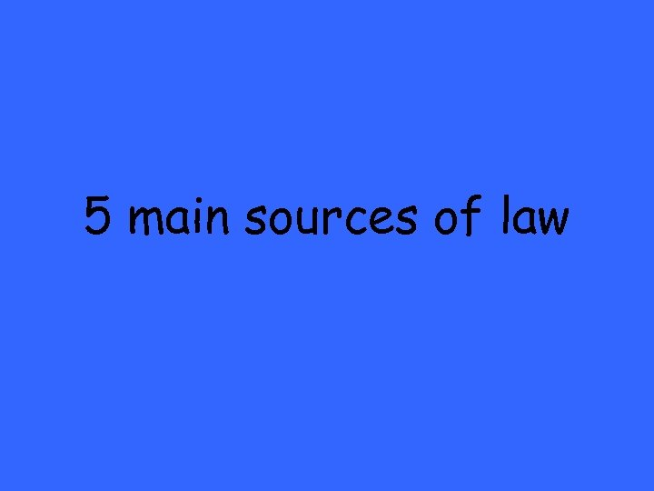 5 main sources of law