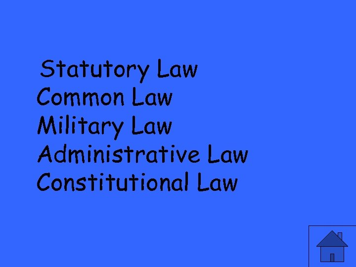 Statutory Law Common Law Military Law Administrative Law Constitutional Law