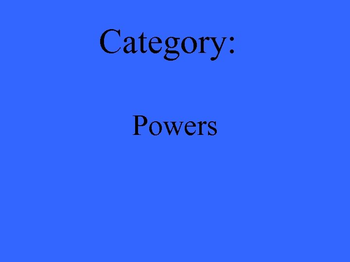 Category: Powers
