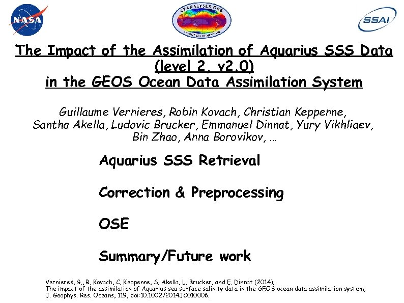 The Impact of the Assimilation of Aquarius SSS Data (level 2, v 2. 0)