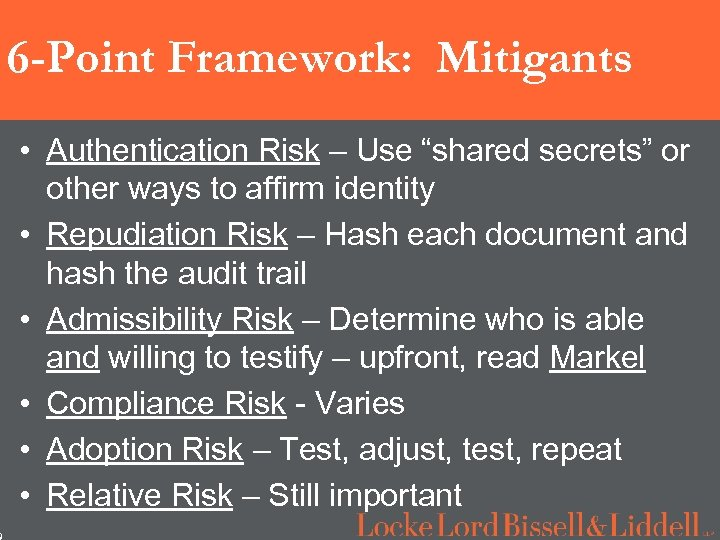 "9 6 -Point Framework: Mitigants • Authentication Risk – Use ""shared secrets"" or other"