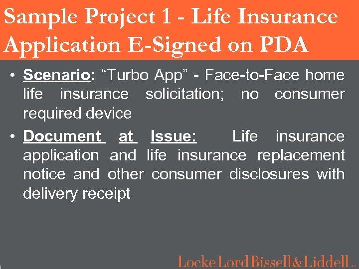 "0 Sample Project 1 - Life Insurance Application E-Signed on PDA • Scenario: ""Turbo"