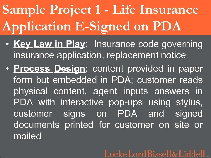 1 Sample Project 1 - Life Insurance Application E-Signed on PDA • Key Law
