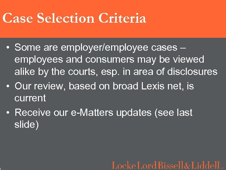 4 Case Selection Criteria • Some are employer/employee cases – employees and consumers may