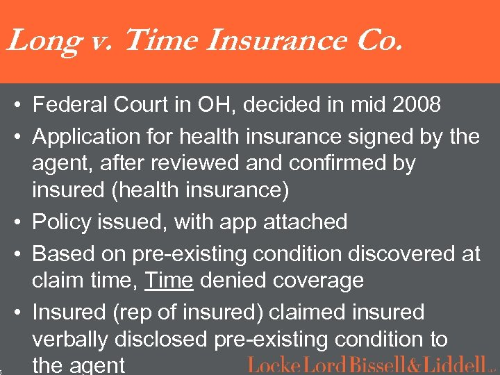 5 Long v. Time Insurance Co. • Federal Court in OH, decided in mid