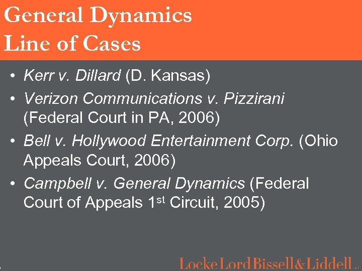 7 General Dynamics Line of Cases • Kerr v. Dillard (D. Kansas) • Verizon