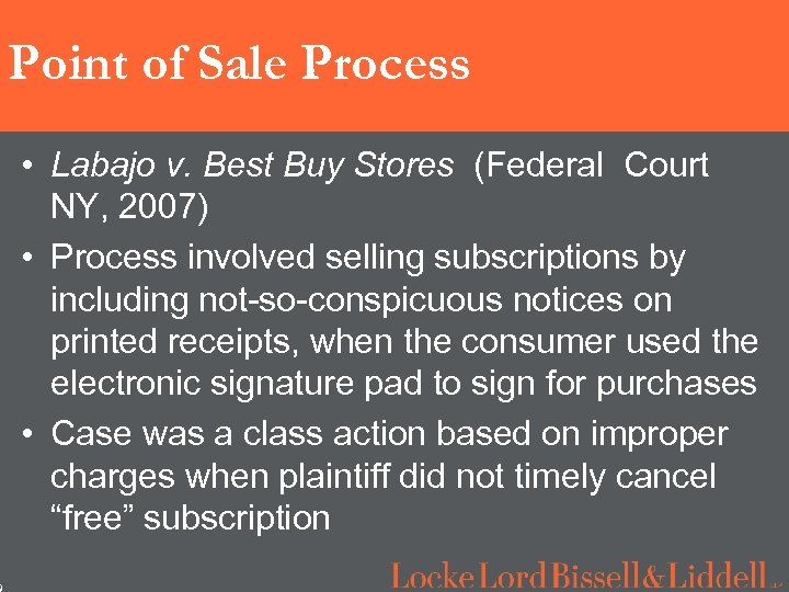 9 Point of Sale Process • Labajo v. Best Buy Stores (Federal Court NY,