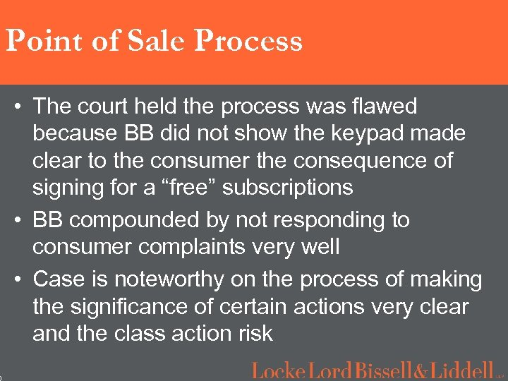 0 Point of Sale Process • The court held the process was flawed because