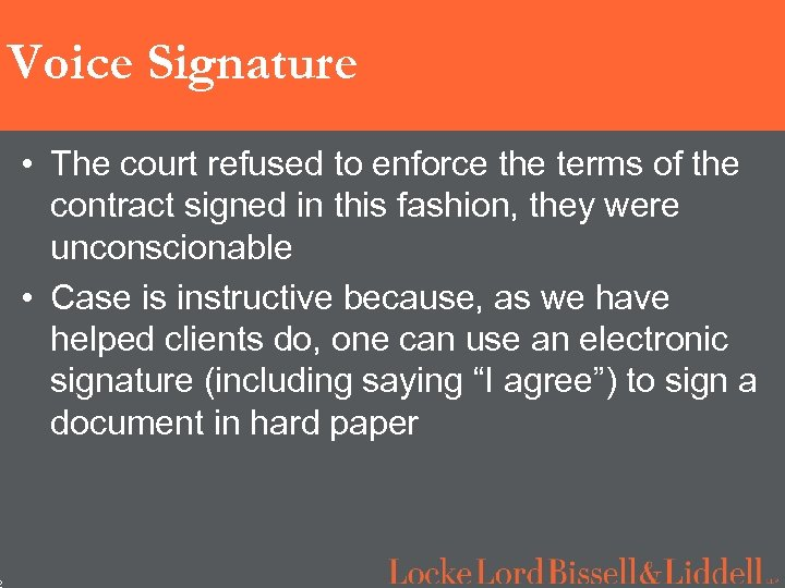 2 Voice Signature • The court refused to enforce the terms of the contract