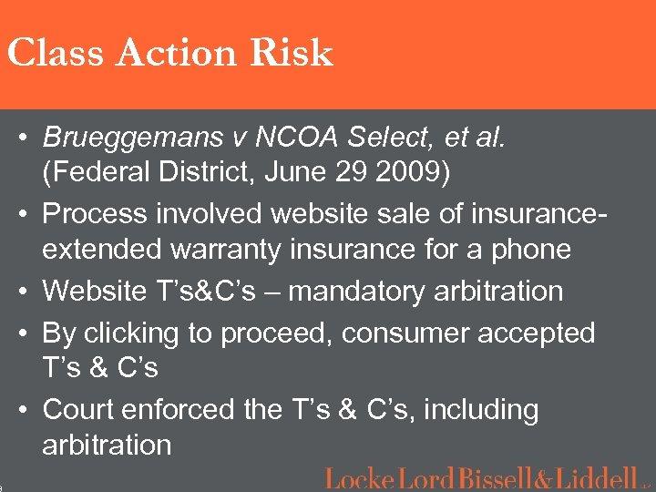 3 Class Action Risk • Brueggemans v NCOA Select, et al. (Federal District, June