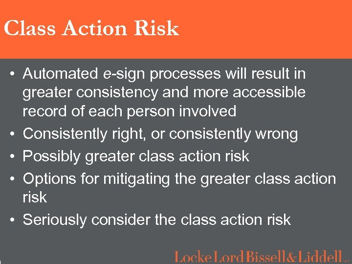 4 Class Action Risk • Automated e-sign processes will result in greater consistency and