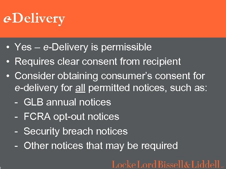 0 e-Delivery • Yes – e-Delivery is permissible • Requires clear consent from recipient