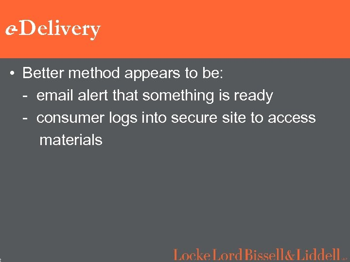2 e-Delivery • Better method appears to be: - email alert that something is