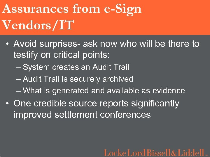 4 Assurances from e-Sign Vendors/IT • Avoid surprises- ask now who will be there