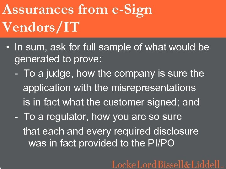 6 Assurances from e-Sign Vendors/IT • In sum, ask for full sample of what