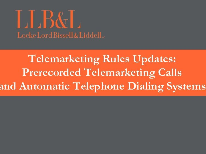 Telemarketing Rules Updates: Prerecorded Telemarketing Calls and Automatic Telephone Dialing Systems