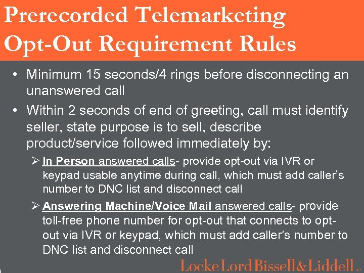 9 Prerecorded Telemarketing Opt-Out Requirement Rules • Minimum 15 seconds/4 rings before disconnecting an