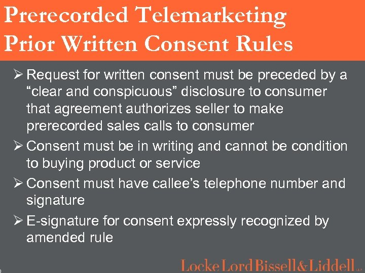 0 Prerecorded Telemarketing Prior Written Consent Rules Ø Request for written consent must be