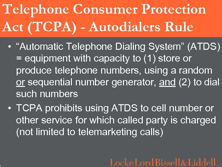 """1 Telephone Consumer Protection Act (TCPA) - Autodialers Rule • """"Automatic Telephone Dialing System"""""""