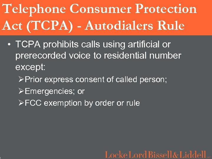 2 Telephone Consumer Protection Act (TCPA) - Autodialers Rule • TCPA prohibits calls using